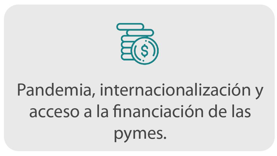 Pandemia, internacionalización y acceso a la financiación de las pymes