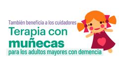 Doll Therapy contribuye a aumentar la calidad de vida de la persona con demencia